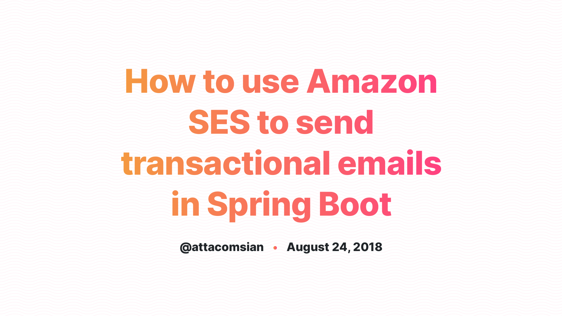 How to use Amazon SES to send transactional emails in