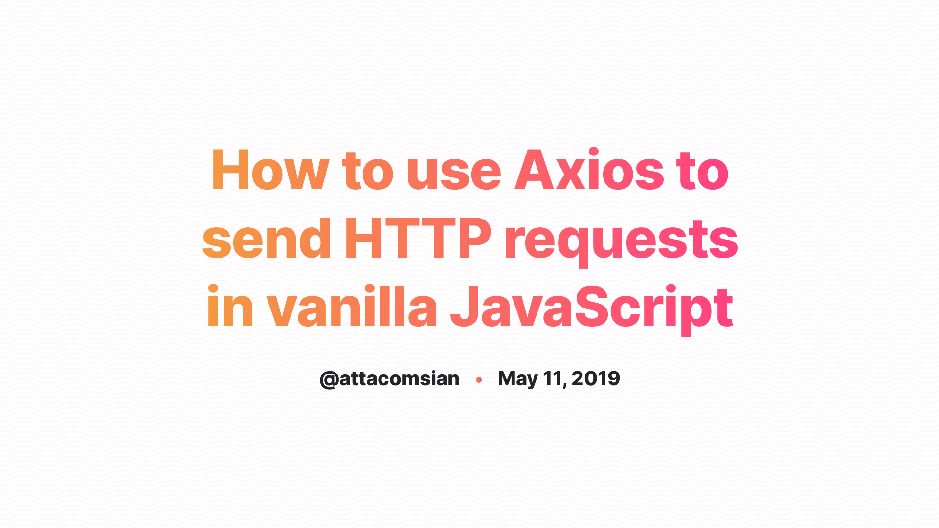How to use Axios in JavaScript