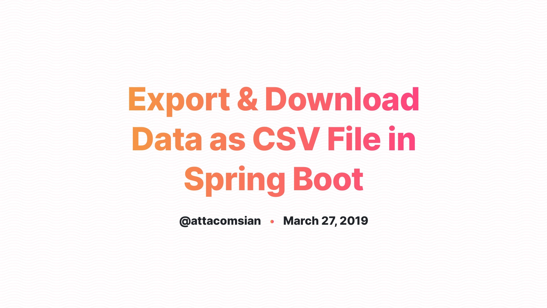 Export & Download Data as CSV File in Spring Boot
