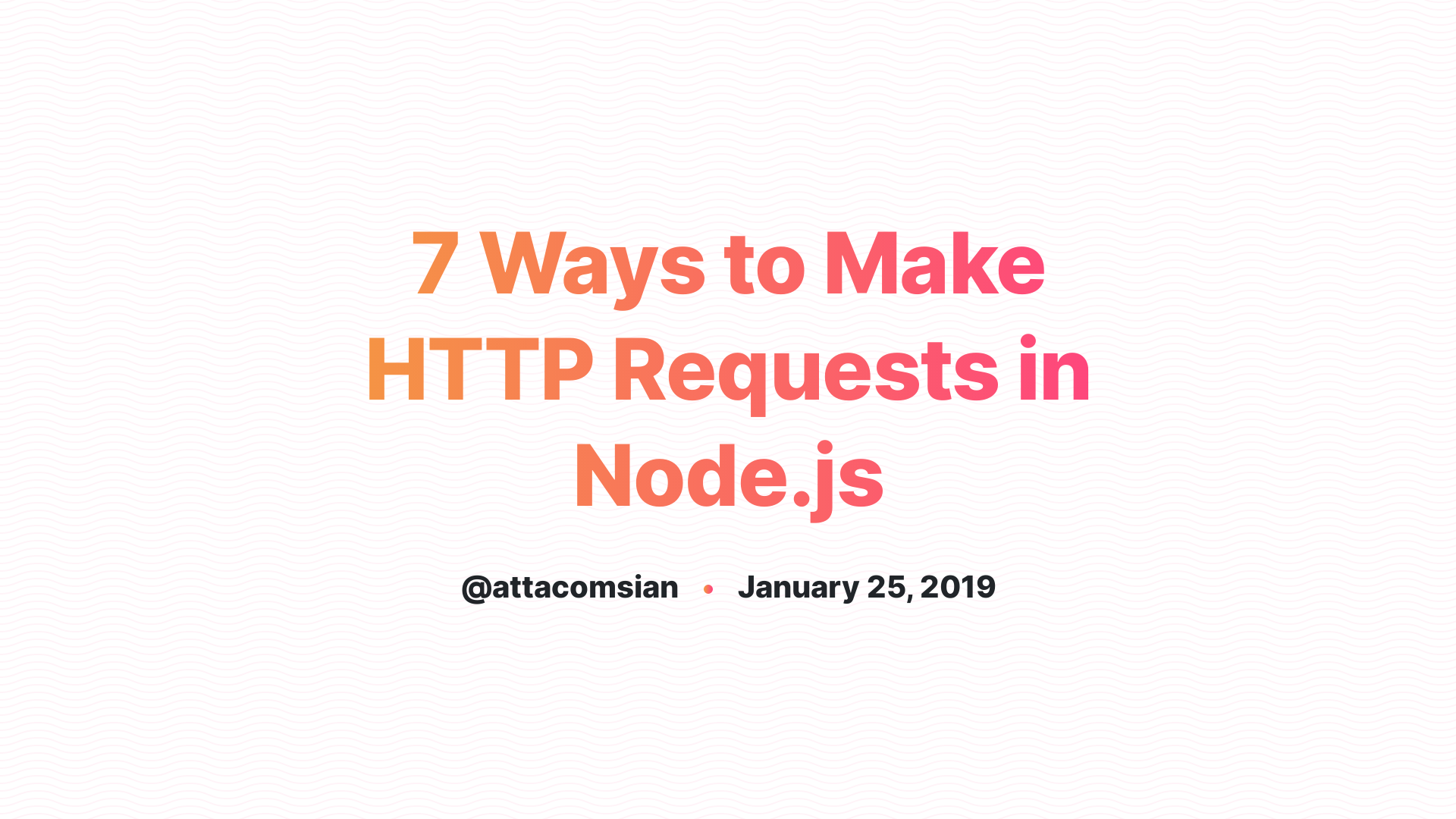 7 Ways to Make HTTP Requests in Node js