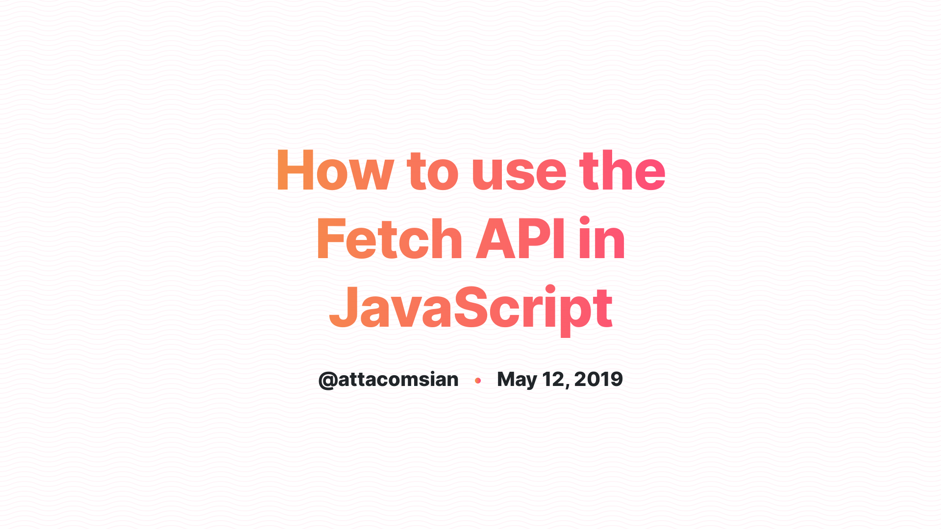 Introduction to JavaScript Fetch API