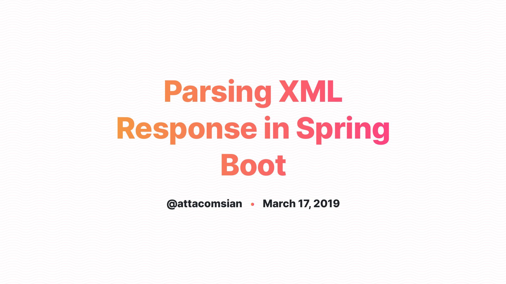 Parsing XML Response in Spring Boot