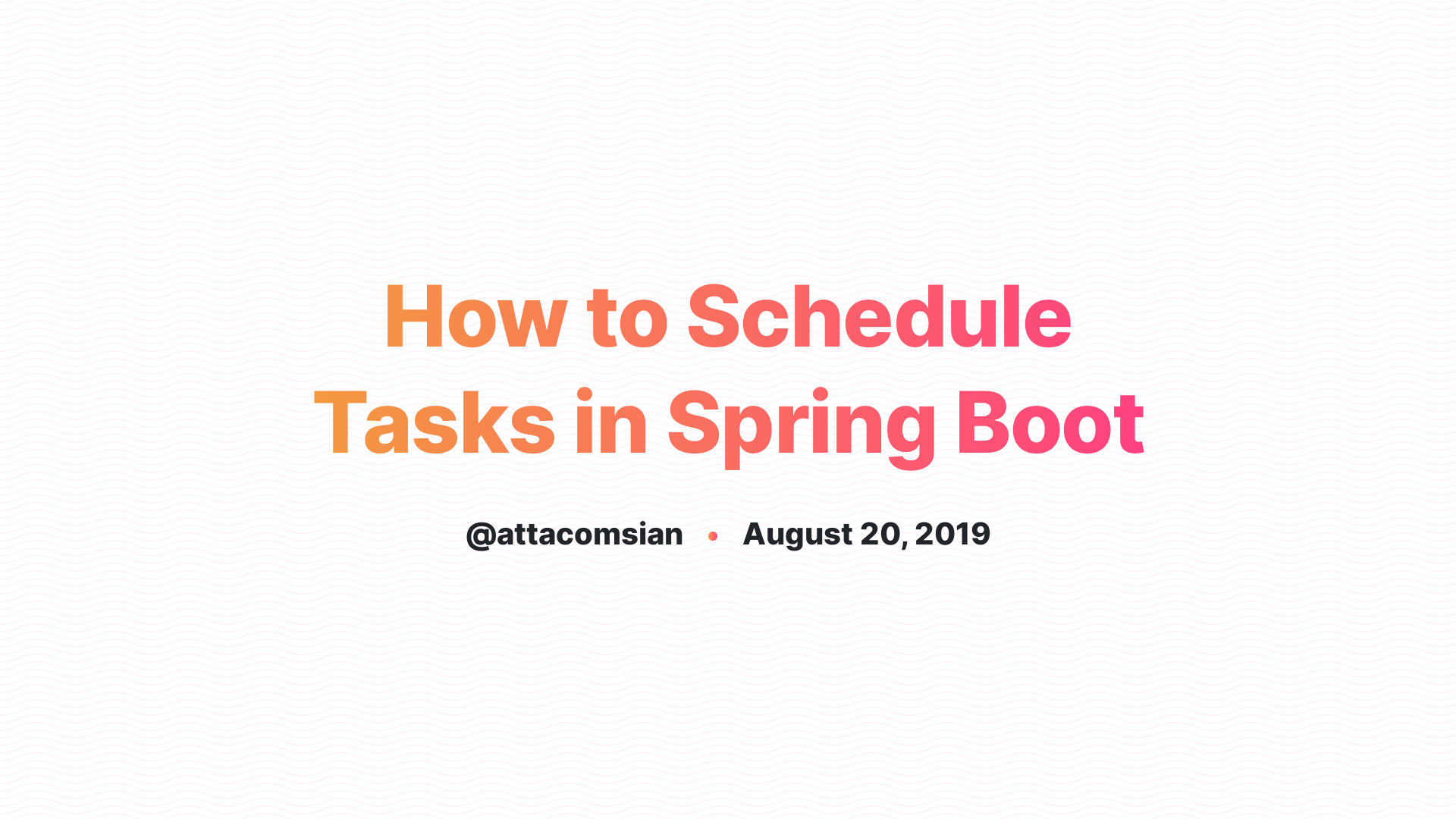 Task Scheduling in Spring Boot